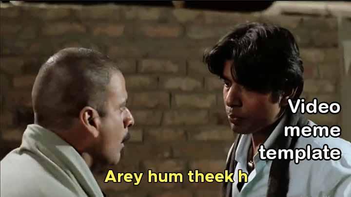 Arey Hum Theek Hai video meme – Gangs of Wasseypur